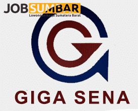 Lowongan Kerja Padang PT. Giga Sena Terbaru